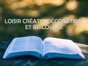 loisir créatif, décoration et bricolage