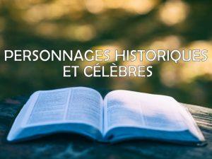 personnages historiques et célèbres